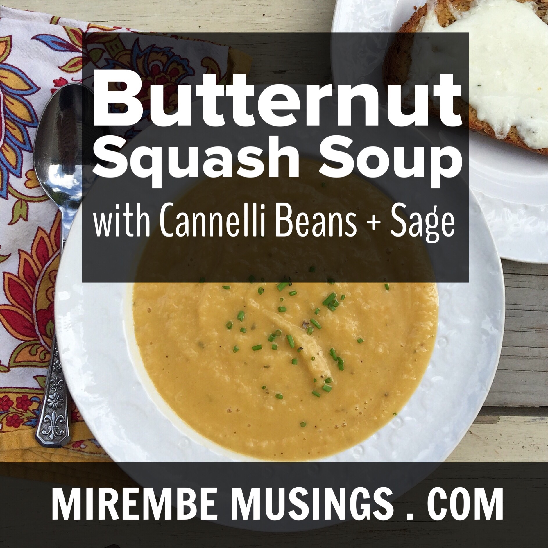 Butternut Squash Soup with Cannelli Beans + Sage | Mirembe ...